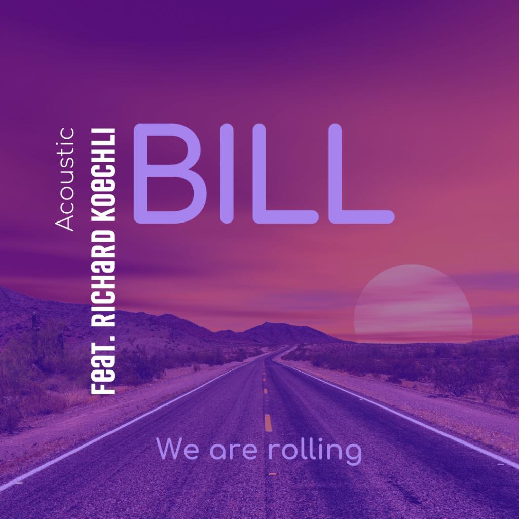 We are rolling feat Richard Koechli | Single Cover BILL 2021